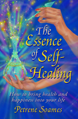 The Essence of Self Healing: How to bring Health and Happiness into your Life, by Petrene Soames
